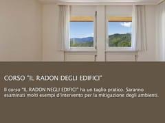 UNIPRO, IL RADON DEGLI EDIFICI La Salubrità degli Edifici: Direttiva CEE 89/106