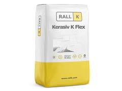 RALLK, KERASIV K FLEX Adesivo professionale a base cemento ad elevata prestazione