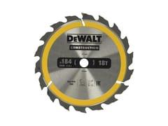 Lama circolare per legnoLAMA CIRCOLARE 184 mm - DEWALT® STANLEY BLACK & DECKER ITALIA