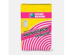 NORD RESINE, MONOTACK H BOND Collante per interni ed esterni