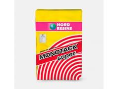NORD RESINE, MONOTACK SUPER Collante per interni ed esterni