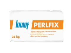Knauf Italia, PERLFIX Adesivo con leganti a base di gesso