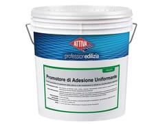 Fondo promotore di adesione delle pitture e dei rivestimenti ai silicati su vecchie pitture organichePROMOTORE DI ADESIONE UNIFORMANTE 0.5 - ATTIVA