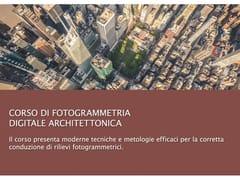 UNIPRO, Corso di Fotogrammetria Digitale Corso di Fotogrammetria Digitale Architettonica