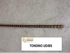 Barra, tondino, staffa in acciaio per cemento armato TONDINO UD/BS® - Profili Pultrusi Preformati