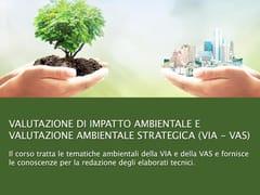 UNIPRO, VIA - VAS Valutazione di Impatto Ambientale e Ambientale Strategica