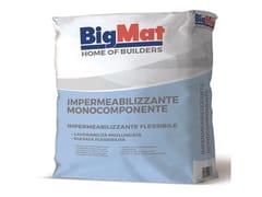 BigMat, MONOCOMPONENTE IMPERMEABILIZZANTE Impermeabilizzante monocomponente