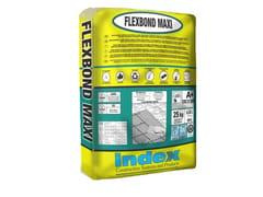 INDEX, FLEXBOND MAXI Super adesivo cemento-polimero per piastrelle