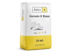 RALLK, KERASIV K BASE Adesivo professionale a base cemento