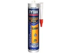 Tytan Professional Italia, POWER FIX CLASSIC Adesivo di montaggio monocomponente a base solvente
