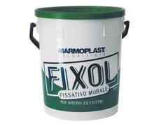 FissativiFIXOL - COLORIFICIO MARMOPLAST