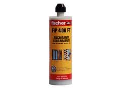 fischer italia, Fischer FIP 400 FT Ancorante chimico
