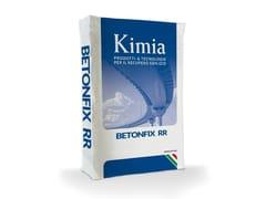 Malta e betoncino per ripristinoBETONFIX RR - KIMIA