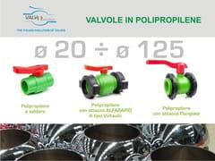 Valvola in polipropilene per idraulica e termoidraulicaVALVEVOLUTION - PLASTICA ALFA