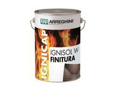 CAP ARREGHINI, IGNISOL W FINITURA Sistema intumescente per il trattamento del legno