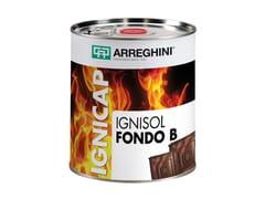 CAP ARREGHINI, IGNISOL FONDO A+B Sistema poliuretanico per trattamento ignifugo del legno