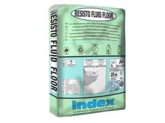 INDEX, RESISTO FLUID FLOOR Malta colabile strutturale a spessore per pavimenti in cls
