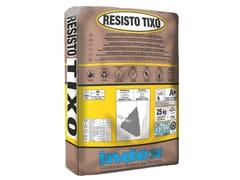 INDEX, RESISTO TIXO Malta tixotropica a spessore strutturale per cls