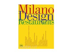 Libro SKIRA - MILANO DESIGN RESTAURANTS - ARCHIPRODUCTS.COM