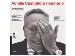 LibroSKIRA - ACHILLE CASTIGLIONI VISIONARIO - ARCHIPRODUCTS.COM