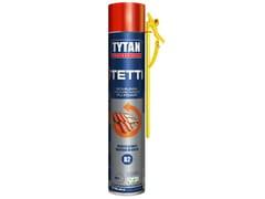 Tytan Professional Italia, TETTI E COPERTURE B2 Schiuma poliuretanica per tetti e coperture