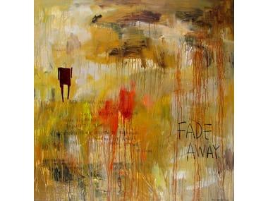 Acrylic on canvas FADE AWAY