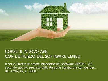 Energy Certification Training Course IL NUOVO APE CON IL SOFTWARE CENED+ 2.0