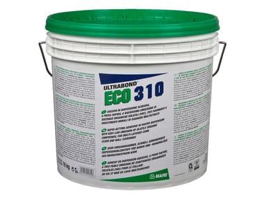Adesivo in dispersione acquosa per pavimenti e rivestimenti ULTRABOND ECO 310