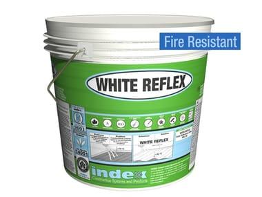 Pittura ultrariflettente e resistente al fuoco WHITE REFLEX FIRE RESISTANT