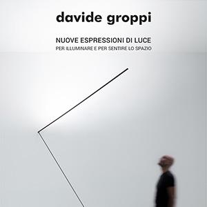 Le nuove espressioni di luce di Davide Groppi