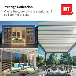 Vivere l'outdoor oltre la stagionalità ed i confini di casa: Prestige Collection BT Group
