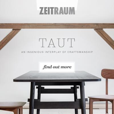 Taut by Zeitraum: l'artigianato incontra l'estetica