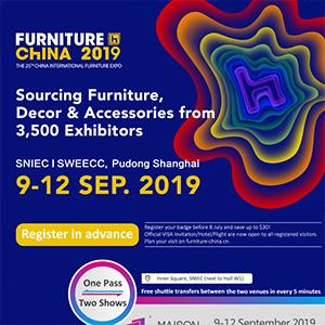 Potenzia il tuo business con un unico pass per Furniture China 2019 e Maison Shanghai