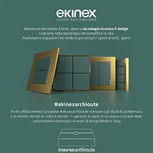 Benvenuto nel mondo Ekinex, dove la tecnologia incontra il design: #ekinexarchiroute