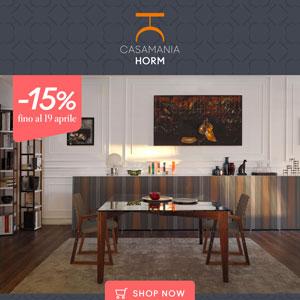 Casamania Horm: 15% di sconto su arredo living, zona notte, illuminazione e decor