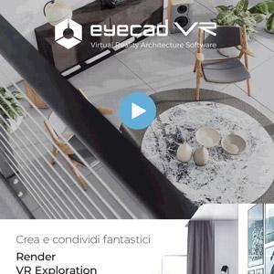 Crea render, video e realtà virtuale per l'architettura e il design con eyecad VR