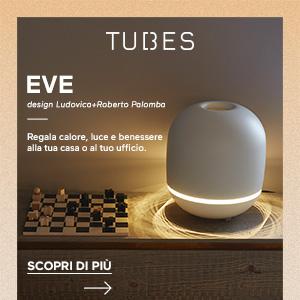 Eve di Tubes: calore e luce che ti seguono ovunque