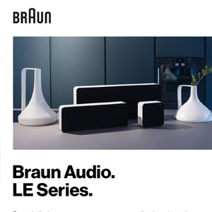 Braun Audio, LE Series: tecnologia acustica superiore e design iconico