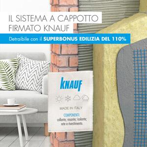 Scopri il sistema Cappotto firmato Knauf: il partner perfetto per il SuperBonus 110%