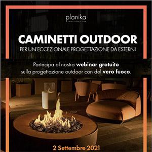 Nuovi caminetti Planika da esterno: partecipa al webinar