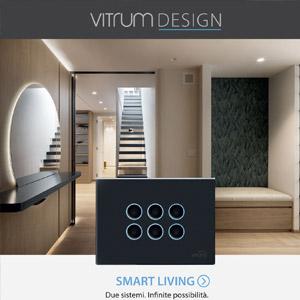 Smart Living Vitrum: la tua casa domotica con stile