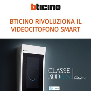 BTicino rivoluziona il videocitofono smart