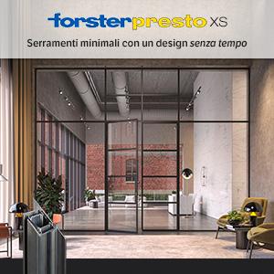Forster Presto XS: serramenti eleganti e minimali